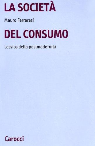 9788843033614: La società del consumo. Lessico della postmodernità