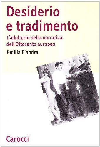 9788843034291: Desiderio e tradimento. L'adulterio nella narrativa dell'Ottocento europeo (Lingue e letterature Carocci)