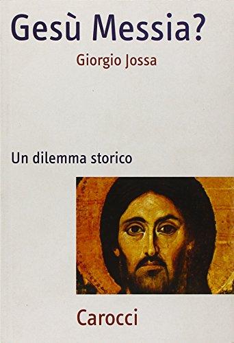 9788843036066: Gesù Messia? Un dilemma storico