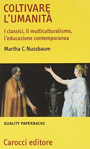 9788843037643: Coltivare l'umanità. I classici, il multiculturalismo, l'educazione contemporanea