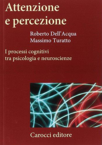 9788843037971: Attenzione e percezione. I processi cognitivi tra psicologia e neuroscienze