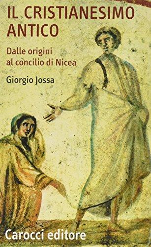 Il cristianesimo antico. Dalle origini al Concilio di Nicea. Quality paperbacks 193.: Jossa, ...