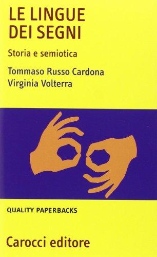 9788843040575: Le lingue dei segni. Storia e semiotica