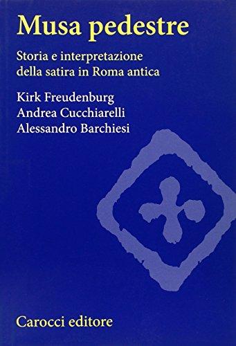 9788843042494: Musa pedestre. Storia e interpretazione della satira in Roma antica (Studi superiori)