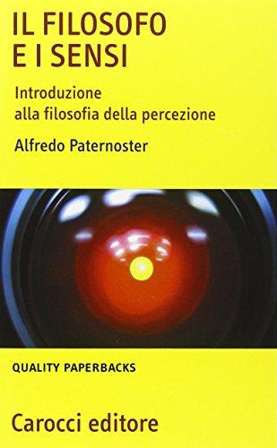 9788843043972: Il filosofo e i sensi. Introduzione alla filosofia della percezione