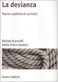 9788843045037: La devianza. Teorie e politiche di controllo
