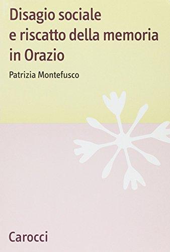 Disagio sociale e riscatto della memoria in Orazio.: Montefusco,Patrizia.