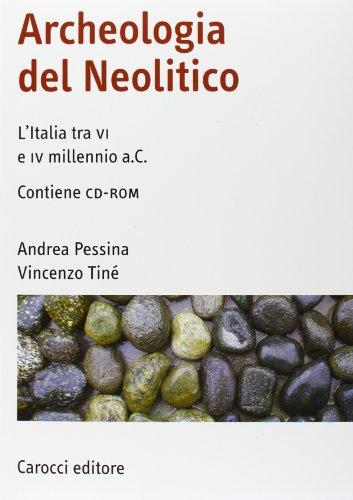 9788843045853: Archeologia del Neolitico. L'Italia tra il VI e il IV millennio a. C. Con CD-ROM
