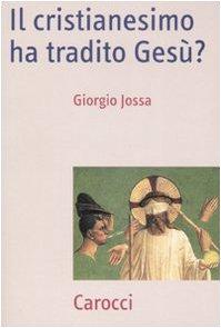 9788843046942: Il cristianesimo ha tradito Gesù?