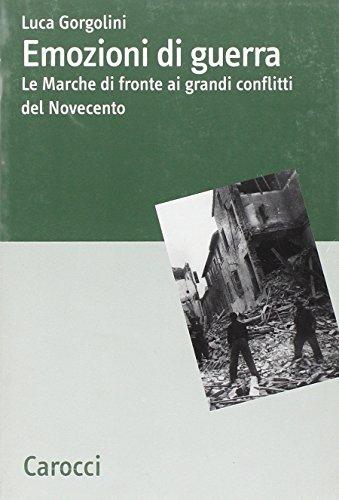 9788843047352: Emozioni di guerra. Le Marche di fronte ai conflitti del Novecento