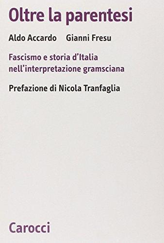 9788843048304: Oltre la parentesi. Fascismo e storia d'Italia nell'interpretazione gramsciana