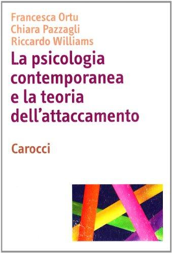 9788843049110: La psicologia contemporanea e la teoria dell'attaccamento