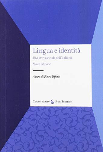 9788843050123: Lingua e identità. Una storia sociale dell'italiano