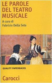 9788843054183: Le parole del teatro musicale (Quality paperbacks)