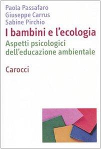 9788843054275: I bambini e l'ecologia. Aspetti psicologici dell'educazione ambientale
