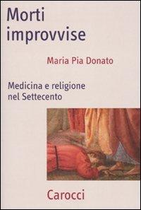 9788843055036: Morti improvvise. Medicina e religione nel Settecento