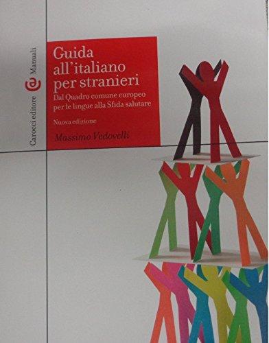9788843055173: Guida all'italiano per stranieri. Dal Quadro comune europeo per le lingue alla Sfida salutare (Manuali universitari)