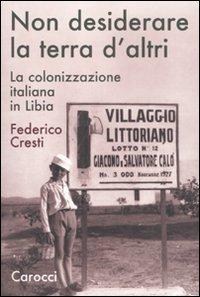9788843057030: Non desiderare la terra d'altri. La colonizzazione italiana in Libia