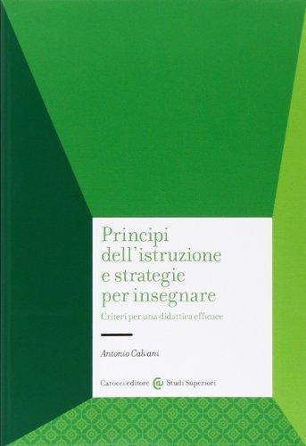 9788843057283: Principi dell'istruzione e strategie per insegnare. Criteri per una didattica efficace