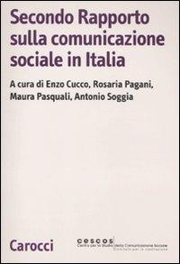 9788843059423: Secondo rapporto sulla comunicazione sociale in Italia (Biblioteca di testi e studi)