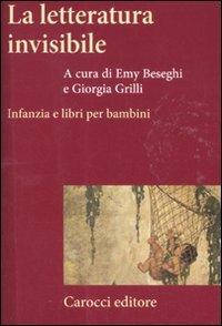 9788843060276: La letteratura invisibile. Infanzia e libri per bambini