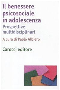 9788843060351: Il benessere psicosociale in adolescenza. Prospettive multidisciplinari
