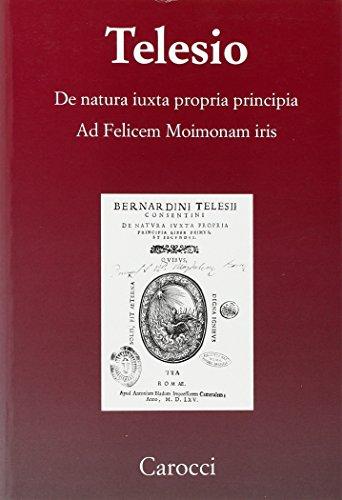 9788843060597: De natura iuxta propria principia. Ad Felicem Moimonam iris