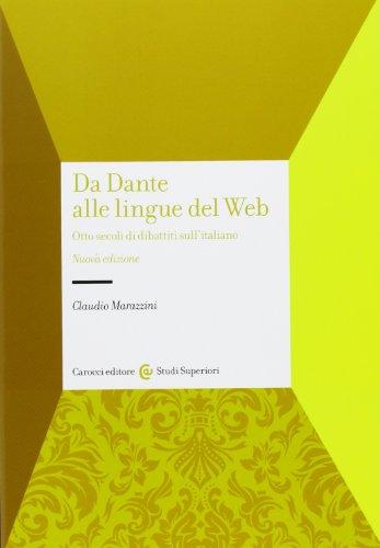 9788843061730: Da Dante alle lingue del web. Otto secoli di dibattiti sull'italiano