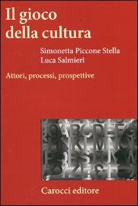 9788843063413: Il gioco della cultura. Attori, processi, prospettive