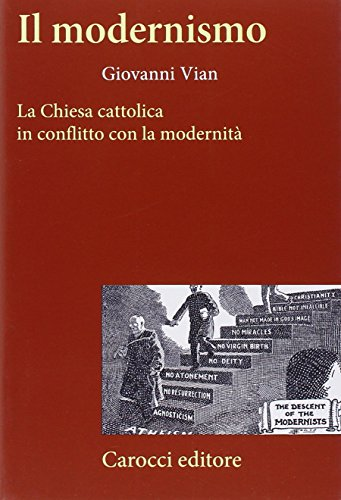 9788843063444: Il modernismo. La Chiesa cattolica in conflitto con la modernità