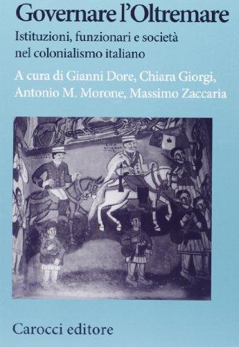 9788843065462: Governare l'Oltremare. Istituzioni, funzionari e società nel colonialismo italiano (Studi storici Carocci)