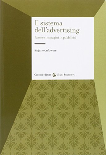 Il sistema dell'advertising. Parole e immagini in pubblicità (9788843065905) by [???]