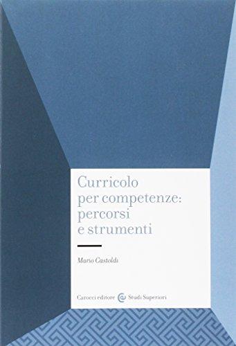 9788843068005: Curricolo per competenze: percorsi e strumenti