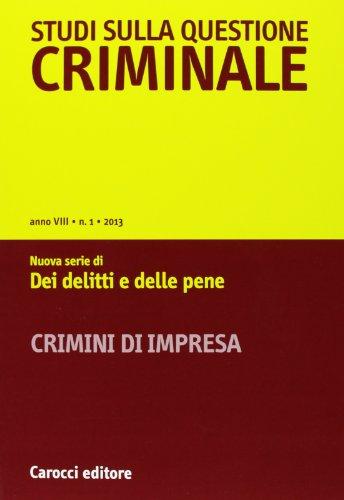 Studi sulla questione criminale (2013). Vol. 1.