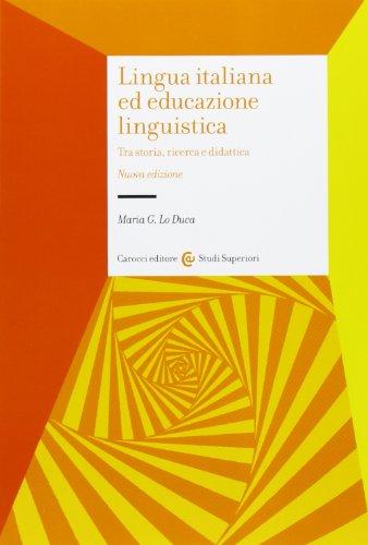9788843068890: Lingua italiana ed educazione linguistica. Tra storia, ricerca e didattica
