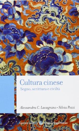 9788843070022: Cultura cinese. Segno, scrittura e civiltà