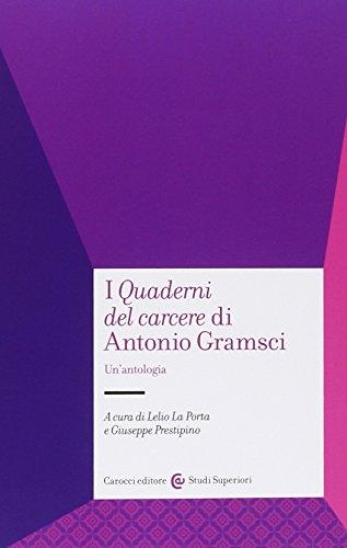 I «Quaderni del carcere» di Antonio Gramsci.