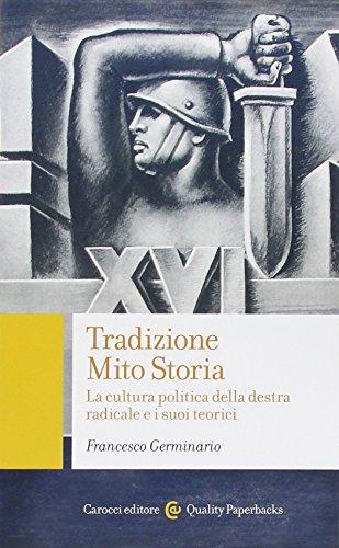 Tradizione, mito, storia. La cultura politica della: Francesco Germinario