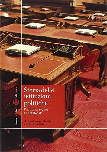 9788843074204: Storia delle istituzioni politiche. Dall'antico regime all'era globale