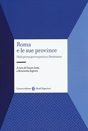 9788843074235: Roma e le sue province. Dalla prima guerra punica a Diocleziano