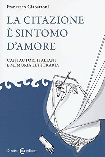 9788843077922: La citazione è sintomo d'amore. Cantautori italiani e memoria letteraria (Lingue e letterature Carocci)