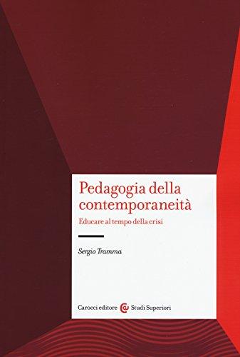 9788843078387: Pedagogia e contemporaneità. Educare al tempo della crisi