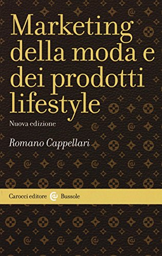Il marketing della moda e dei prodotti: Romano Cappellari