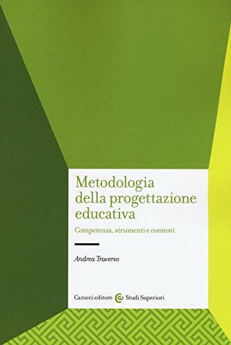 9788843079391: Metodologia della progettazione educativa. Competenze, strumenti e contesti