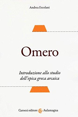 Omero. Introduzione allo studio dell'epica greca arcaica: Andrea Ercolani