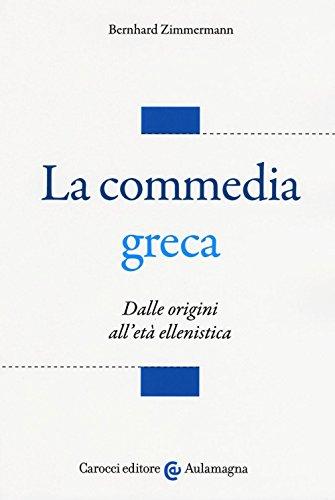 9788843083114: La commedia greca. Dalle origini all'età ellenistica (Aulamagna)