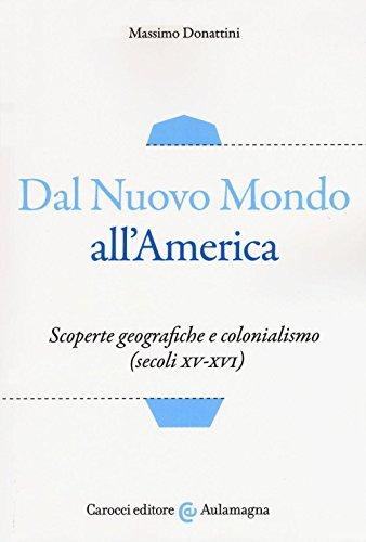9788843083220: Dal nuovo mondo all'America. Scoperte geografiche e colonialismo (secoli XV-XVI)