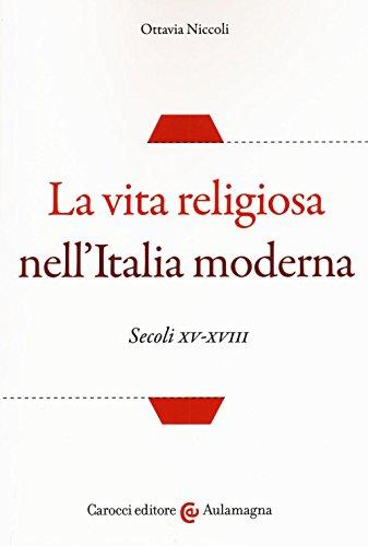 9788843083251: La vita religiosa nell'Italia moderna. Secoli XV-XVIII