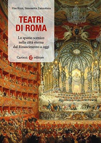 Teatri di Roma : lo spazio scenico: Rizzi,Elsa - Zanzottera,Simonetta