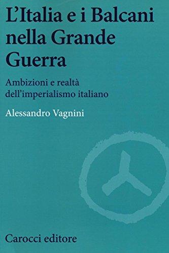 L'Italia e i Balcani nella grande guerra.: Alessandro Vagnini